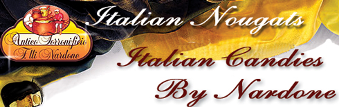 Nougats, chocolates and exclusive Italian candies produced since 1903 by Nardone Nougats Industries, your very sweet Itailian Chocolates Source, LOOKING FOR WORLWIDE DISTRIBUTORS